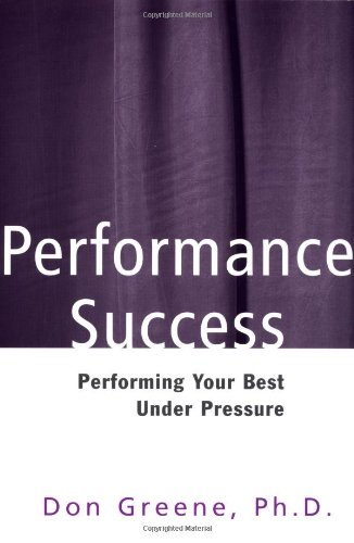 Performance Success Performing Your Best under Pressure  2002 9780878301225 Front Cover