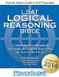 LSAT Logical Reasoning Bible:   2014 9780991299225 Front Cover
