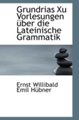 Grundrias Xu Vorlesungen �ber Die Lateinische Grammatik  N/A 9781110989225 Front Cover