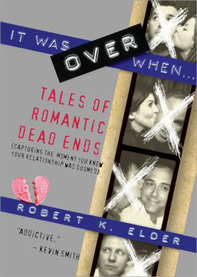 It Was over When... Tales of Romantic Dead Ends  2011 9781402253225 Front Cover