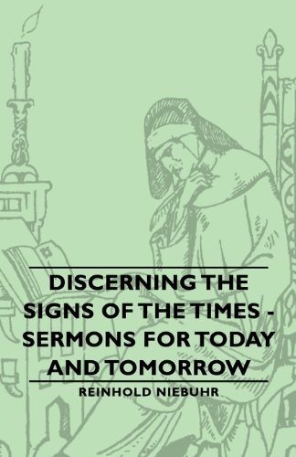 Discerning the Signs of the Times: Sermons for Today and Tomorrow  2007 9781406763225 Front Cover
