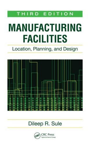Manufacturing Facilities Location, Planning, and Design 3rd 2008 (Revised) edition cover