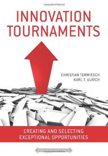 Innovation Tournaments Creating and Selecting Exceptional Opportunities  2009 edition cover