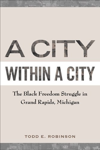 City Within a City The Black Freedom Struggle in Grand Rapids, Michigan  2013 edition cover