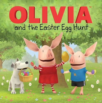 OLIVIA and the Easter Egg Hunt   2013 9781442460225 Front Cover
