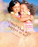 OMG! What Will Happen to Us?  N/A 9781483993225 Front Cover