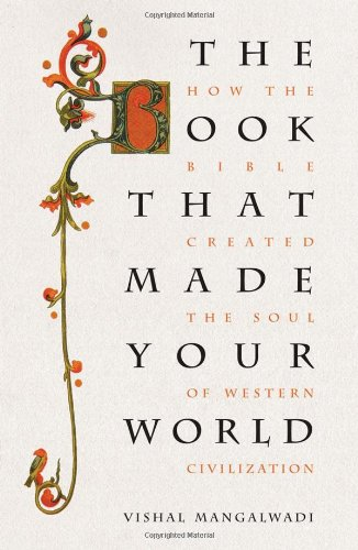 Book That Made Your World How the Bible Created the Soul of Western Civilization  2011 edition cover
