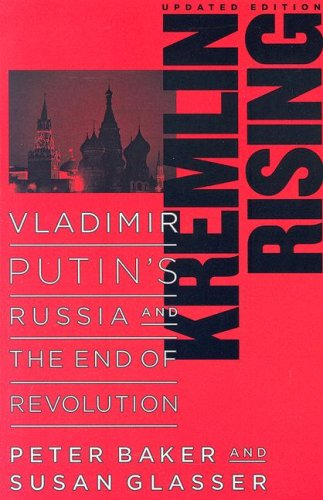 Kremlin Rising Vladimir Putin's Russia and the End of Revolution  2007 (Revised) edition cover