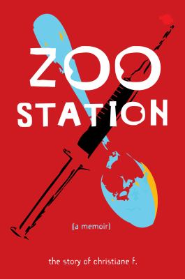 Zoo Station The Story of Christiane F.  2013 9781936976225 Front Cover