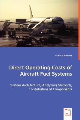 Direct Operating Costs of Aircraft Fuel Systems: System Architecture, Analyzing Methods, Contribution of Components  2008 edition cover