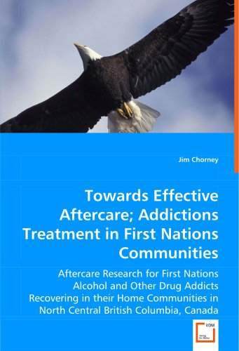 Towards Effective Aftercare; Addictions Treatment in First Nations Communities   2008 9783836489225 Front Cover