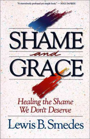 Shame and Grace Healing the Shame We Don't Deserve Reprint edition cover