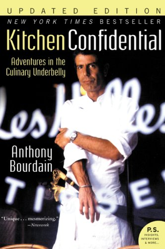 Kitchen Confidential Adventures in the Culinary Underbelly  2007 (Revised) 9780060899226 Front Cover