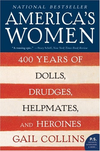 America's Women 400 Years of Dolls, Drudges, Helpmates, and Heroines N/A edition cover