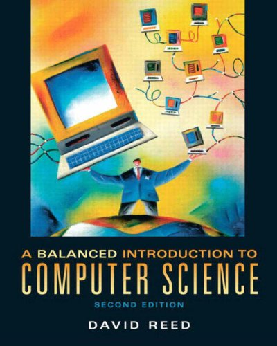 Balanced Introduction to Computer Science  2nd 2008 edition cover