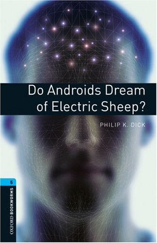 Do Androids Dream of Electric Sheep? (Oxford Bookworms Library) N/A 9780194792226 Front Cover