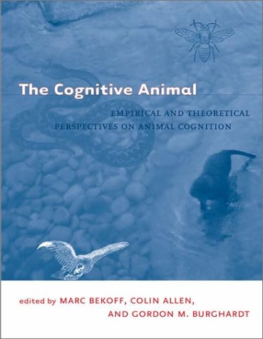 Cognitive Animal Empirical and Theoretical Perspectives on Animal Cognition  2002 edition cover