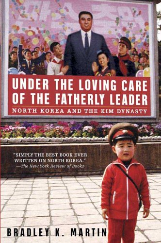 Under the Loving Care of the Fatherly Leader North Korea and the Kim Dynasty  2006 edition cover