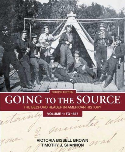 Going to the Source The Bedford Reader in American History - To 1877 2nd 2008 edition cover