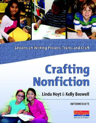 Crafting Nonfiction Intermediate Lessons on Writing Process, Traits, and Craft (grades 3-5)  2012 edition cover