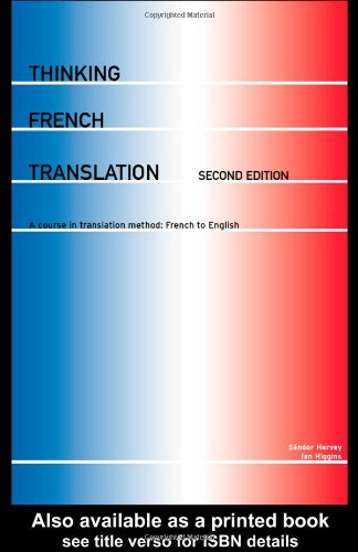 Thinking French Translation A Course in Translation Method-French to English 2nd 2002 edition cover