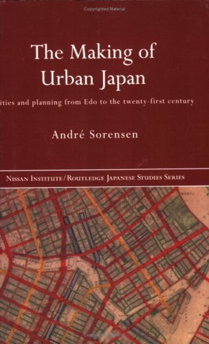 Making of Urban Japan Cities and Planning from Edo to the Twenty First Century  2002 edition cover