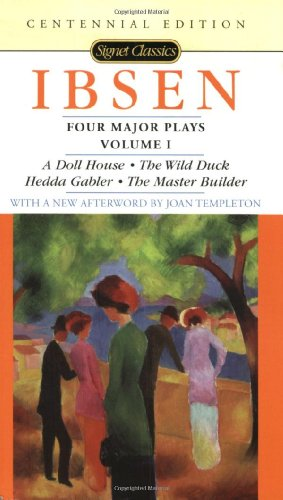 Ibsen - Four Major Plays A Doll's House; the Wild Duck; Hedda Gabler; the Master Builder 2nd 2015 edition cover