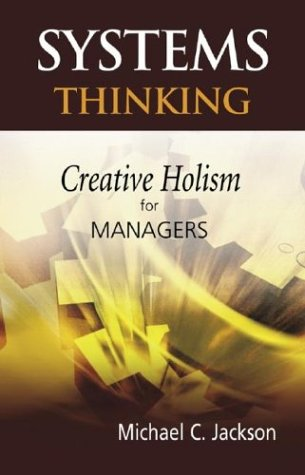 Systems Thinking Creative Holism for Managers  2003 9780470845226 Front Cover