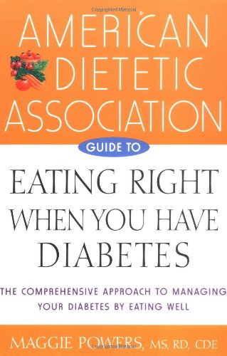 American Dietetic Association Guide to Eating Right When You Have Diabetes   2003 9780471442226 Front Cover
