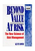Beyond Value at Risk The New Science of Risk Management  1999 9780471976226 Front Cover