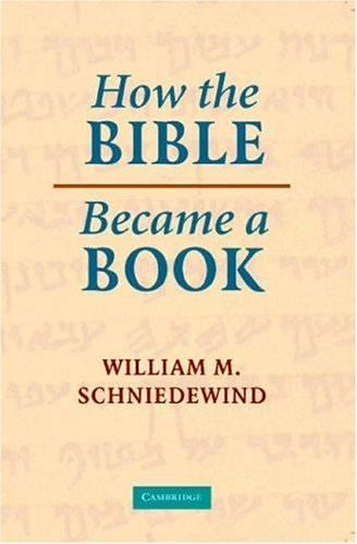 How the Bible Became a Book Textualization in Ancient Israel  2005 edition cover