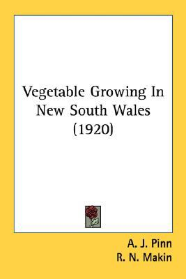 Vegetable Growing in New South Wales N/A 9780548676226 Front Cover