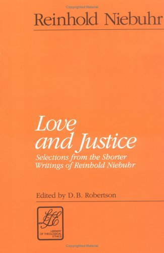 Love and Justice Selections from the Shorter Writings of Reinhold Niebuhr  1992 edition cover
