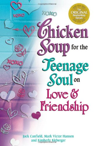 Chicken Soup for the Teenage Soul on Love and Friendship   2002 edition cover