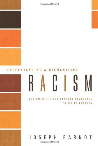 Understanding and Dismantling Racism The Twenty-First Century Challenge to White America  2007 edition cover
