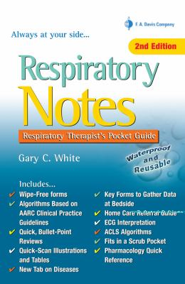 Respiratory Notes Respiratory Therapist's Pocket Guide 2nd 2013 (Revised) 9780803629226 Front Cover