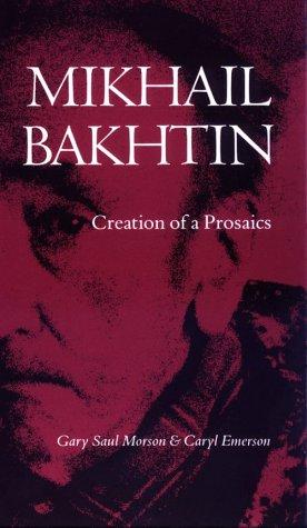 Mikhail Bakhtin Creation of a Prosaics  1990 edition cover