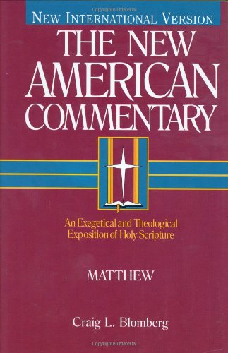 New American Commentary - Matthew An Exegetical and Theological Exposition of Holy Scripture N/A edition cover