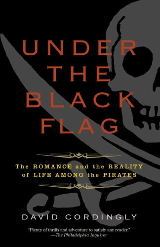 Under the Black Flag The Romance and the Reality of Life among the Pirates N/A edition cover