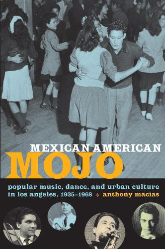 Mexican American Mojo Popular Music, Dance, and Urban Culture in Los Angeles, 1935-1968  2008 edition cover