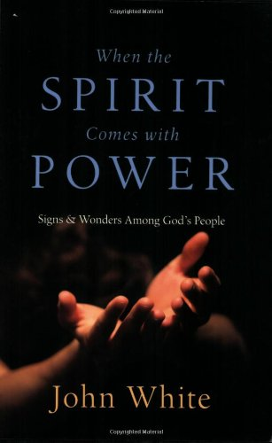 When the Spirit Comes with Power Signs and Wonders among God's People N/A edition cover