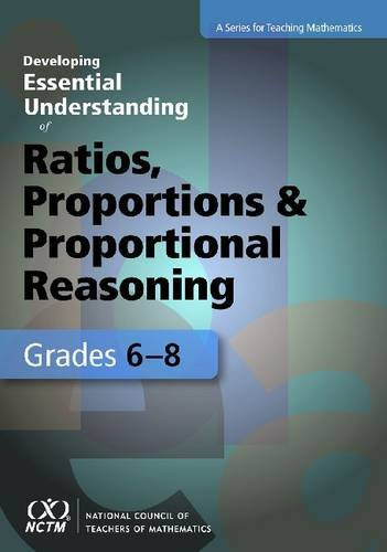 Developing Essential Understanding of Ratios, Proportions, and Proportional Reasoning for Teaching Mathematics in Grades 6-8   2010 edition cover