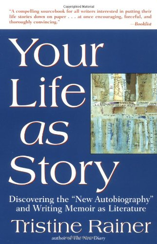 "Your Life as Story Discovering the ""New Autobiography"" and Writing Memoir as Literature Reprint  edition cover"