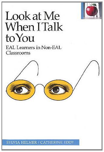 Look at Me When I Talk to You EAL Learners in Non-EAL Classrooms 3rd 2012 (Revised) edition cover