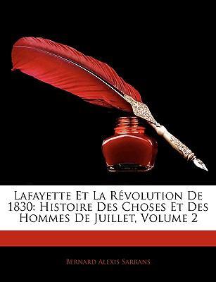 Lafayette et la R�volution De 1830 Histoire des Choses et des Hommes de Juillet, Volume 2 N/A edition cover