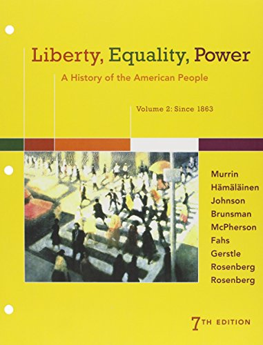 Liberty, Equality, Power A History of the American People, Volume 2: Since 1863 7th 9781305632226 Front Cover