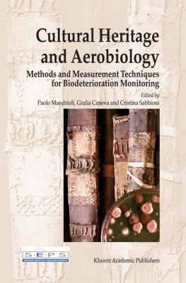 Cultural Heritage and Aerobiology Methods and Measurement Techniques for Biodeterioration Monitoring  2003 edition cover