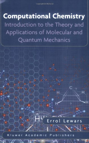 Computational Chemistry Introduction to the Theory and Applications of Molecular and Quantum Mechanics  2003 9781402074226 Front Cover