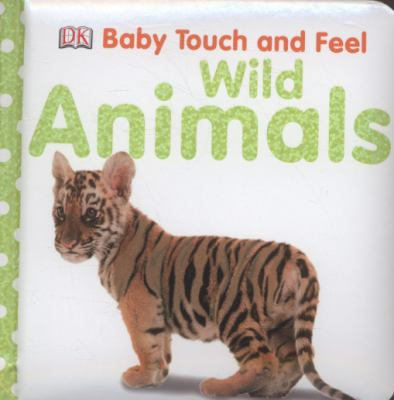 Wild Animals Baby Touch and Feel  2009 9781405341226 Front Cover