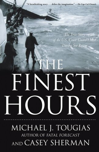 Finest Hours The True Story of the U. S. Coast Guard's Most Daring Sea Rescue N/A edition cover